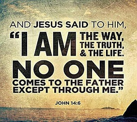 and-jesus-said-to-him-i-am-the-way-the-truth-and-the-life-no-one-comes-to-the-father-except-through-me-quote-1